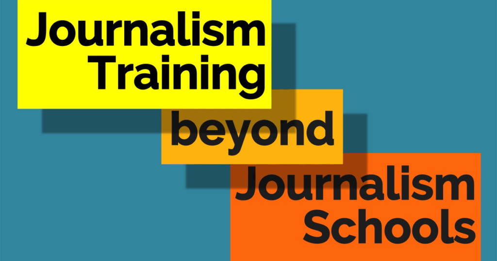 Journalism training beyond journalism schools – how can digitalization help create better access  to better training?